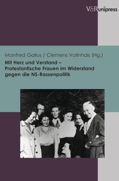 Mit Herz und Verstand - Protestantische Frauen im Widerstand gegen die NS-Rassenpolitik
