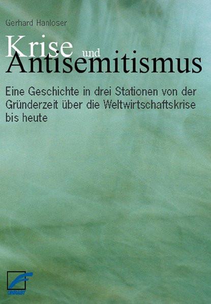 Krise und Antisemitismus. Eine Geschichte in drei Stationen von der Gründerzeit über die Weltwirtsch