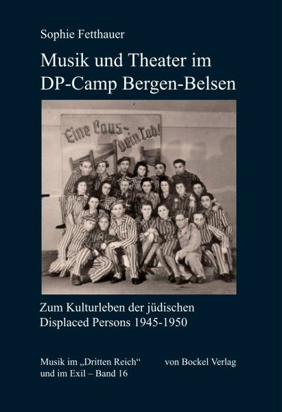 Musik und Theater im DP-Camp Bergen-Belsen