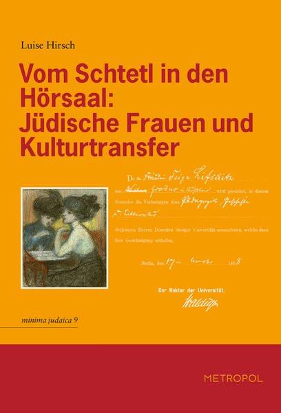 Vom Schtetl in den Hörsaal: Jüdische Frauen und Kulturtransfer