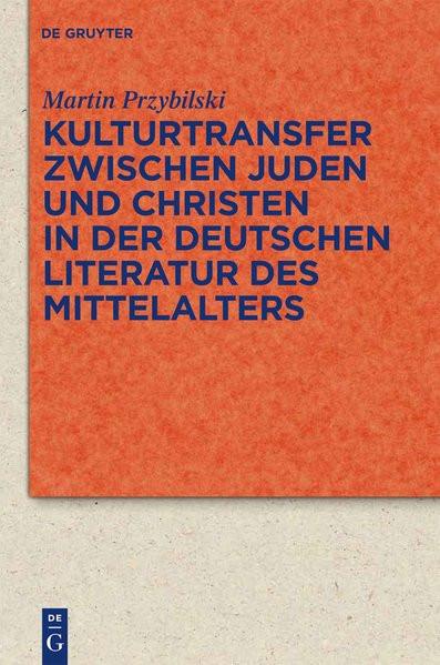 Kulturtransfer zwischen Christen und Juden in der deutschen Literatur des Mittelalters