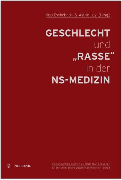 """Geschlecht und """"Rasse"""" in der NS-Medizin"""