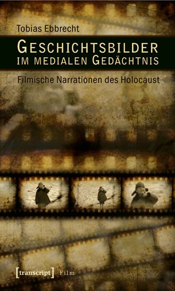 Geschichtsbilder im medialen Gedächtnis