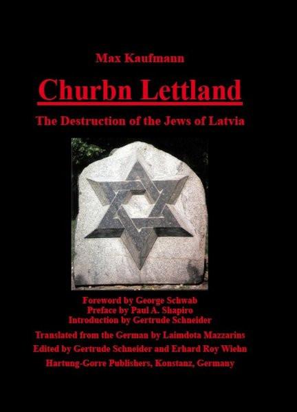 Churbn Lettland. Die Vernichtung der Juden Lettlands