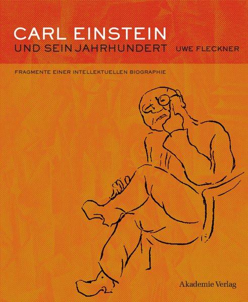 Carl Einstein und sein Jahrhundert