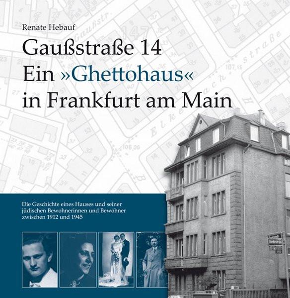 """Gaußstraße 14. Ein """"Ghettohaus"""" in Frankfurt am Main"""