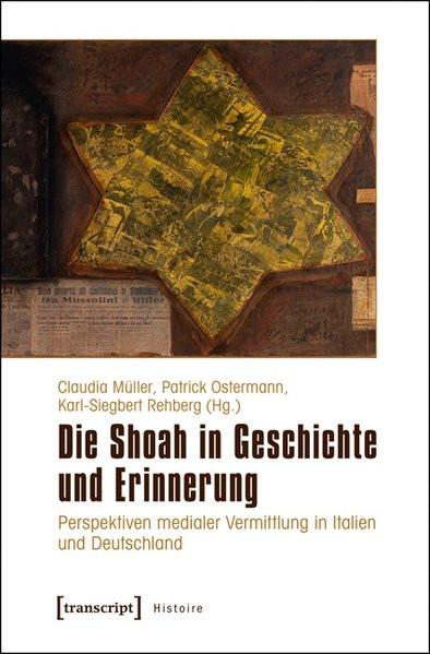 Die Shoah in Geschichte und Erinnerung