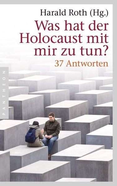 Was hat der Holocaust mit mir zu tun?