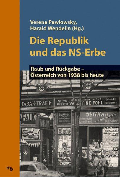 Bd. 1: Die Republik und das NS-Erbe. Bd. 2: Arisierte Wirtschaft