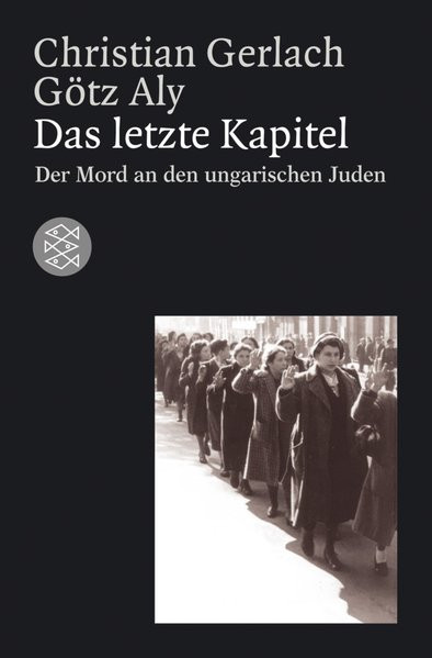 Das letzte Kapitel. Der Mord an den ungarischen Juden