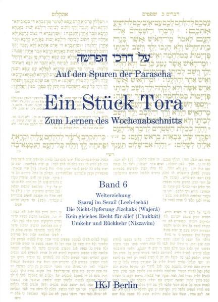 Auf den Spuren der Parascha. Ein Stück Tora zum Lernen des Wochenabschnitts. Bd. 6
