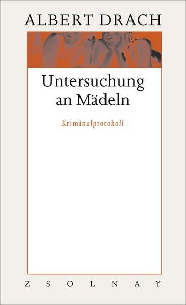 Untersuchung an Mädeln. Kriminalprotokoll. Werkausgabe in zehn Bänden