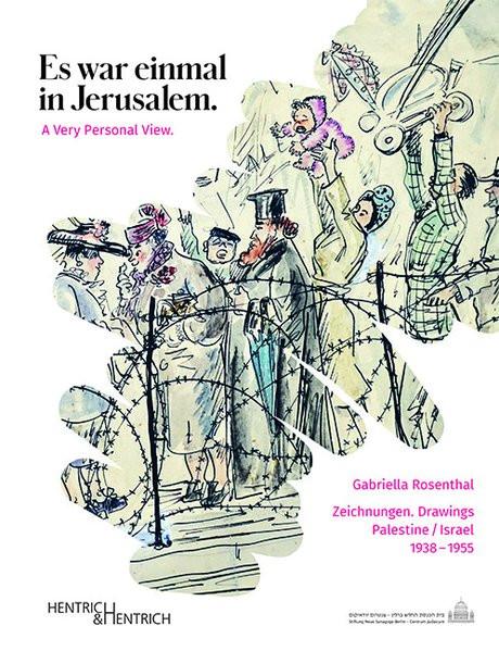 Gabriella Rosenthal. Es war einmal in Jerusalem. A Very Personal View