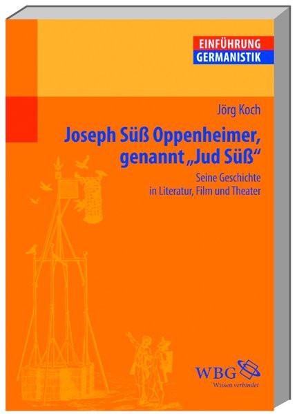 "Joseph Süß Oppenheimer, genannt ""Jud Süß"""