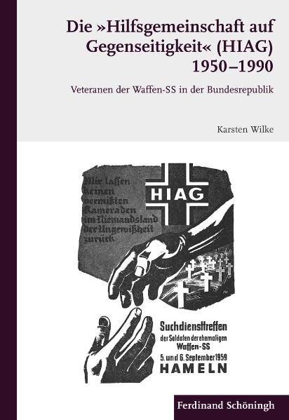 """Die """"Hilfsgemeinschaft auf Gegenseitigkeit"""" (HIAG) 1950-1990"""