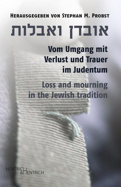 Vom Umgang mit Verlust und Trauer im Judentum