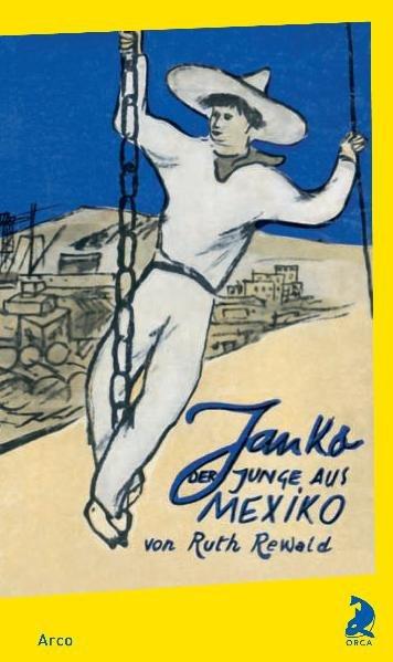 Janko, der Junge aus Mexiko