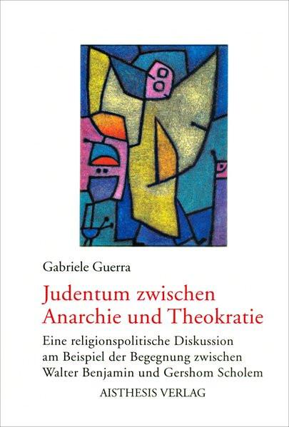 Judentum zwischen Anarchie und Theokratie