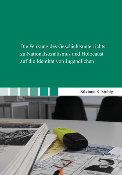Die Wirkung des Geschichtsunterrichts zu Nationalsozialismus und Holocaust auf die Identität von Jug