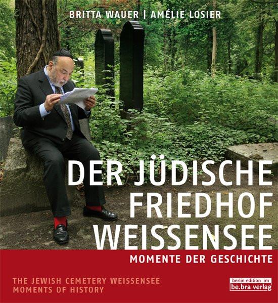 Der jüdische Friedhof Weissensee/The Jewish Cemetery Weissensee