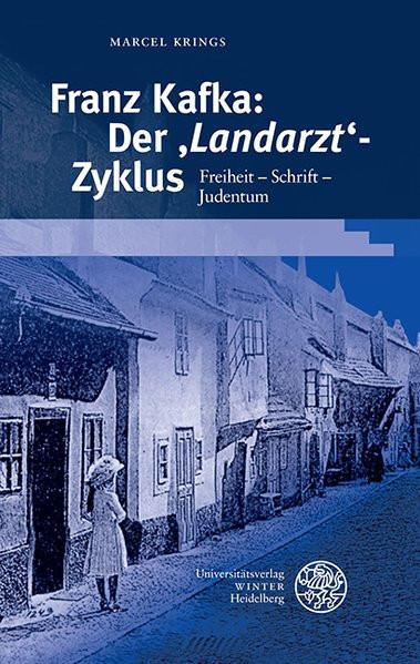 Franz Kafka: Der 'Landarzt'-Zyklus