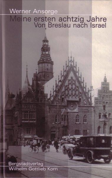 Meine ersten achtzig Jahre. Von Breslau nach Israel