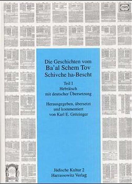 Die Geschichten vom Ba'al Schem Tov Schivche ha-Bescht. Edition der jidd. und der hebr. Version der