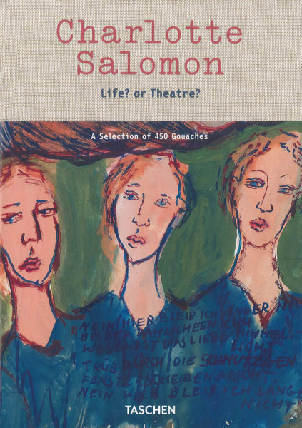 Charlotte Salomon. Life or Theatre