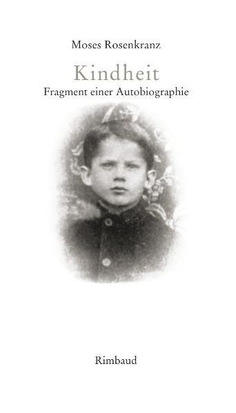 Kindheit - Fragmente einer Autobiographie