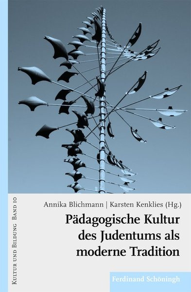 Pädagogische Kultur des Judentums als moderne Tradition