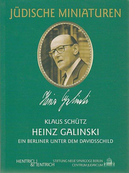 Heinz Galinski. Ein Berliner unter dem Davidsschild