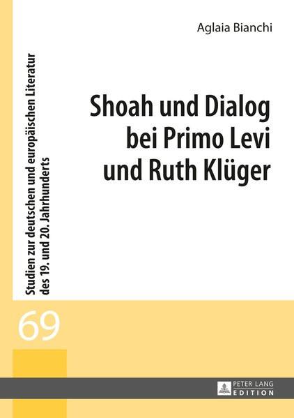 Shoah und Dialog bei Primo Levi und Ruth Klüger