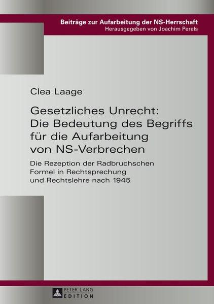 Gesetzliches Unrecht: Die Bedeutung des Begriffs für die Aufarbeitung von NS-Verbrechen