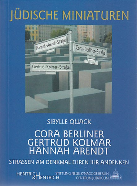Cora Berliner, Gertrud Kolmar, Hannah Arendt