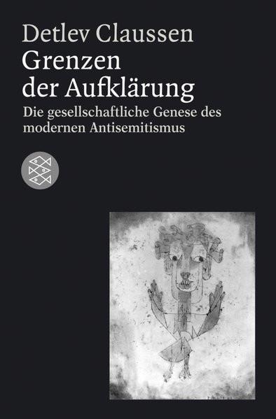 Grenzen der Aufklärung. Die gesellschaftliche Genese des modernen Antisemitismus