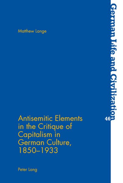 Antisemitic Elements in the Critique of Capitalism in German Culture, 1850-1933