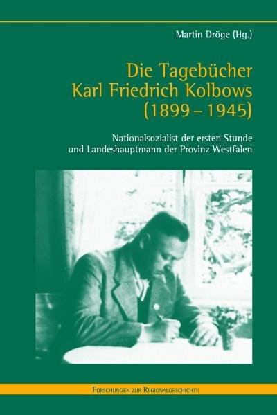 Die Tagebücher Karl Friedrich Kolbows (1866-1945)