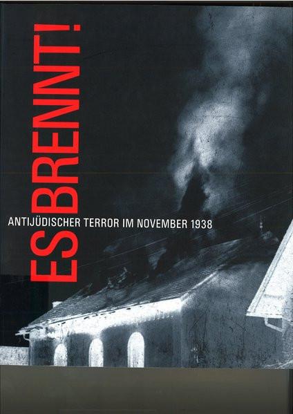 Es brennt! Antijüdischer Terror im November 1938