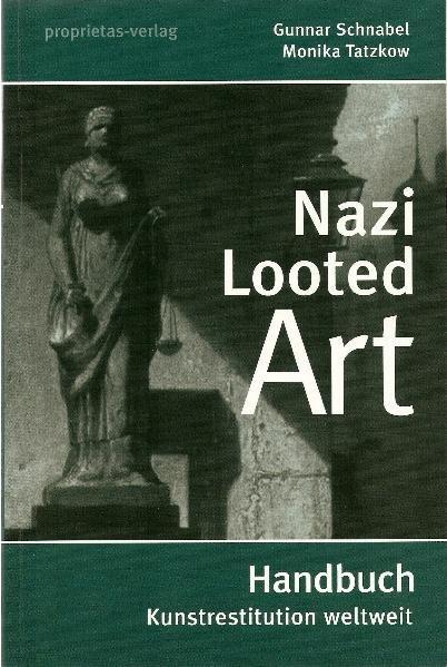 Nazi Looted Art - Handbuch Kunstrestitution weltweit