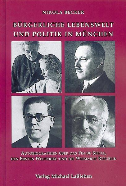 Bürgerliche Lebenswelt und Politik in München