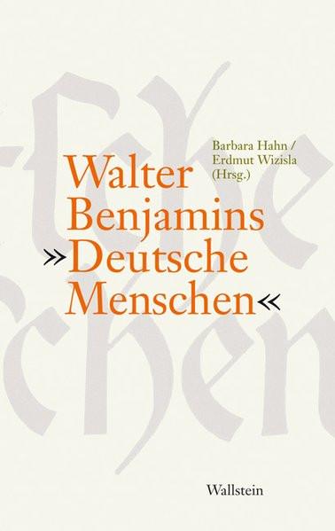 """Walter Benjamins """"Deutsche Menschen"""""""