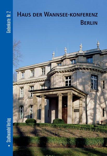 Gedenkstätte Haus der Wannsee-Konferenz Berlin