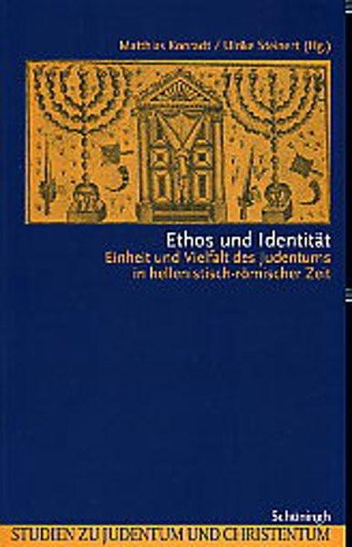 Ethos und Identität. Einheit und Vielfalt des Judentums in hellenistisch-römischer Zeit