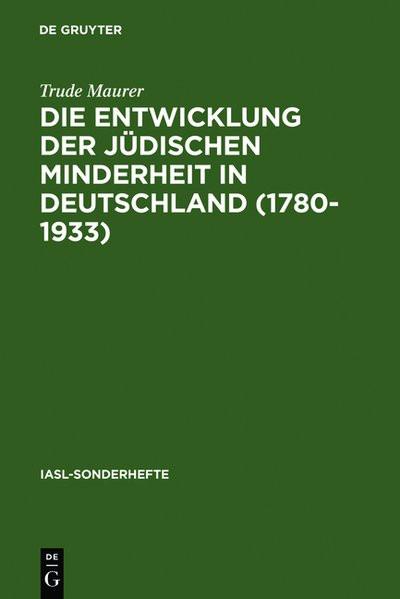 Die Entwicklung der jüdischen Minderheit in Deutschland (1780-1933)