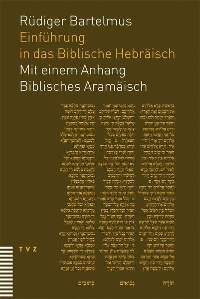 Einführung in das Biblische Hebräisch. Mit e. Anhang Biblisches Aramäisch für Kenner und Könner des