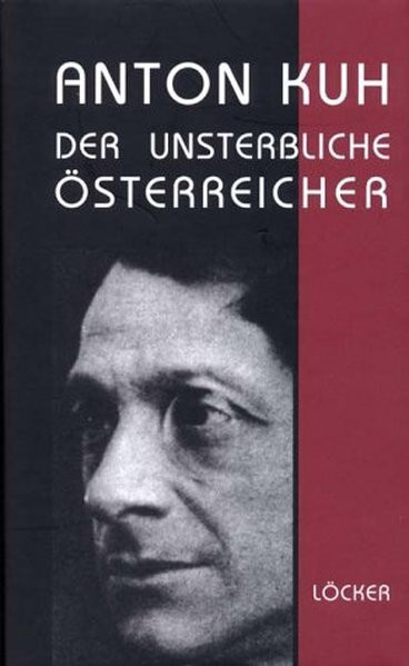 Anton Kuh. Der unsterbliche Österreicher