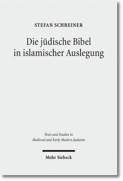 Die jüdische Bibel in islamischer Auslegung