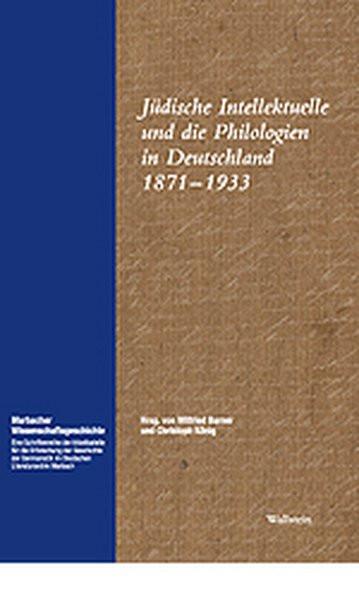 Jüdische Intellektuelle und die Philologien in Deutschland 1871-1933