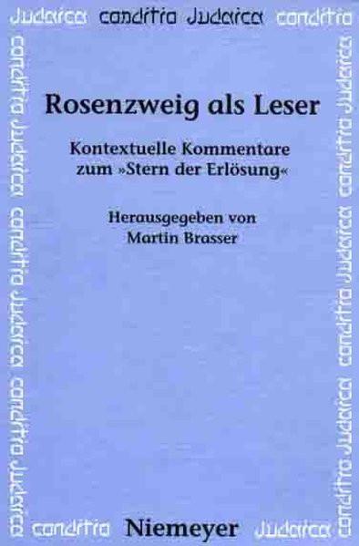 """Rosenzweig als Leser. Kontextuelle Kommentare zum """"Stern der Erlösung"""""""
