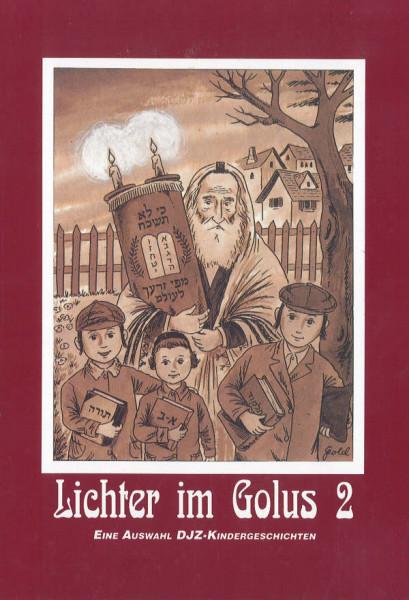 Lichter im Golus. Eine Auswahl von Kindergeschichten, Bd. 2